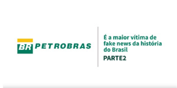 Assista à segunda parte do vídeo que revela as fake news sobre a Petrobrás